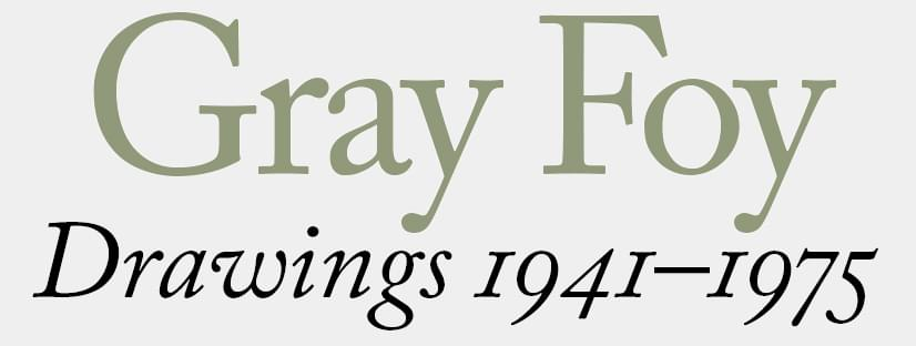 Gray Foy Drawing 1941 - 1975
